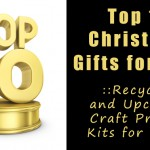 TOP 10 Christmas Gifts for Kids-Recycled and Upcycled Project Crafts copy