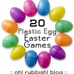 20 Plastic Egg Easter Games for Kids by oh rubbish blog