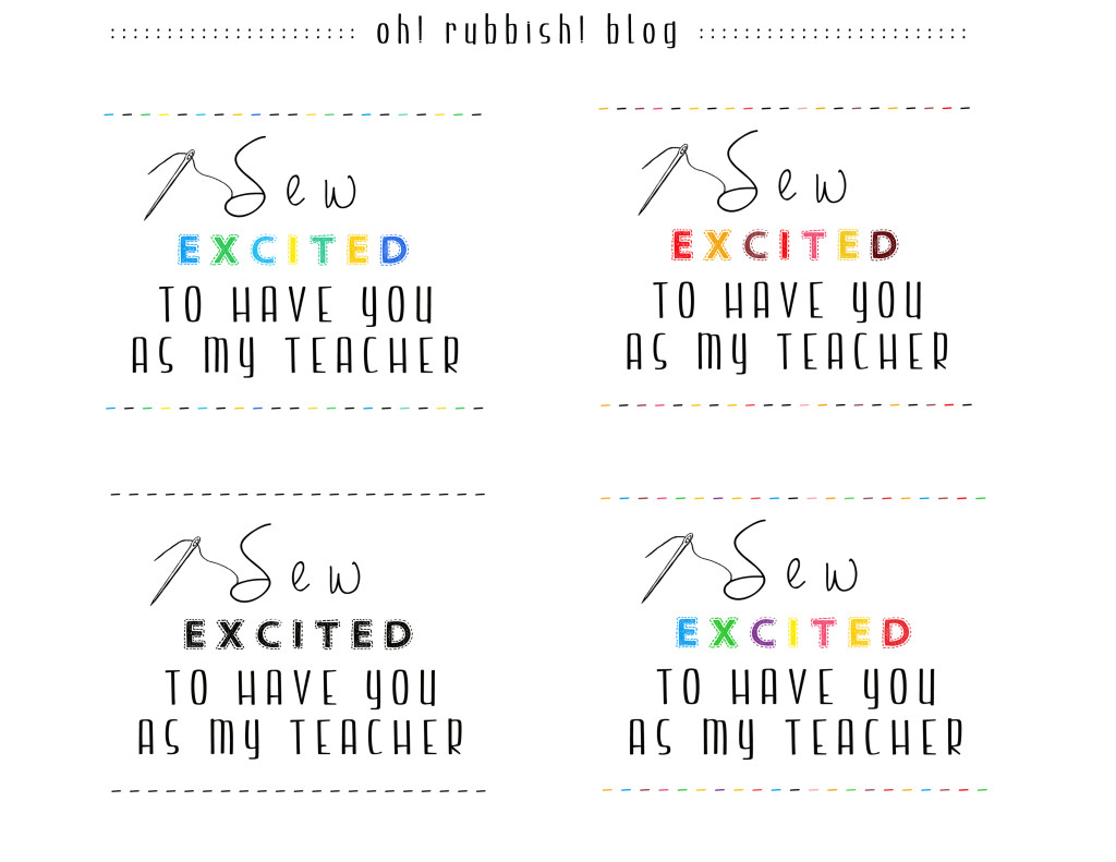 Sew Excited To Have You as My Teacher Printable ::  oh rubbish blog