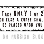 Take only ! or 2 or else a curse shall be placed upon you PRINTABLE SIGN by oh! rubbish! blog