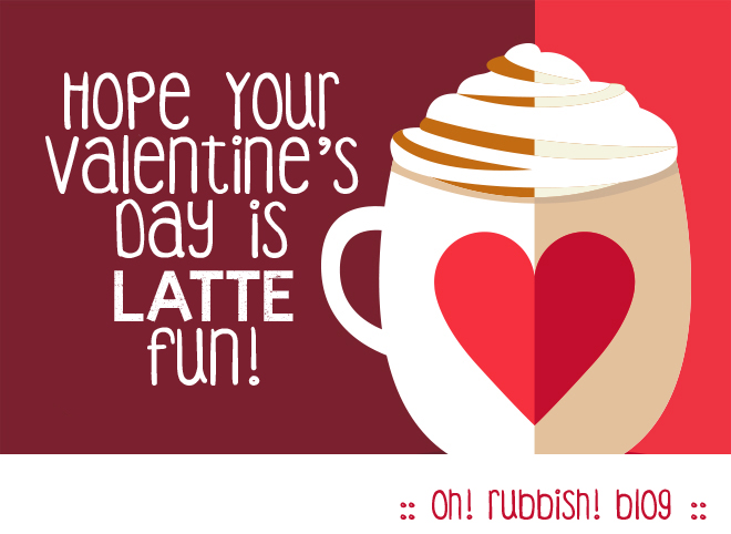 image about Printable Valentine Card for Teacher identify Expect Your Valentines Working day is LATTE Enjoyable! :: Valentine Instructor