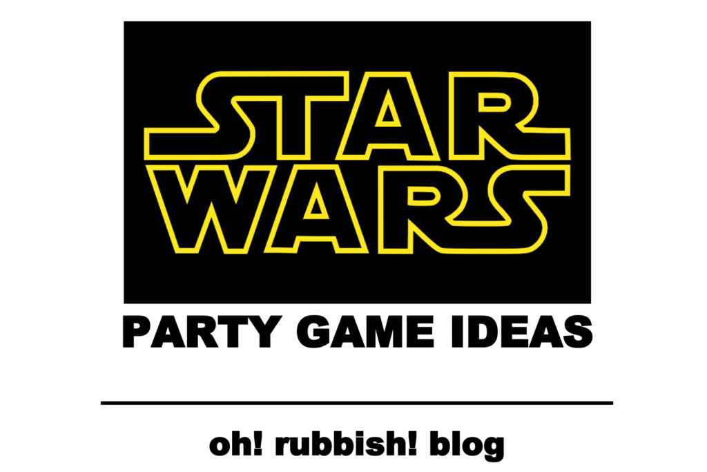 Star Wars Birthday Party Game Ideas by oh! rubbish! blog