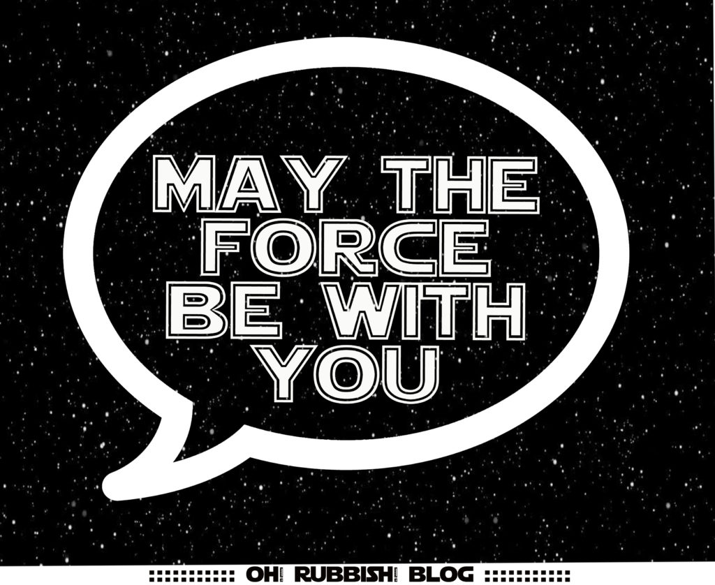 May the Force Be With You Speech Bubble PRINTABLE