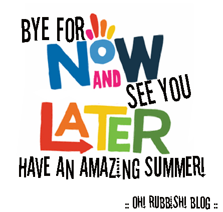 Bye for NOW and See You LATER :: End of School Class Gift Idea :: oh! rubbish! blog