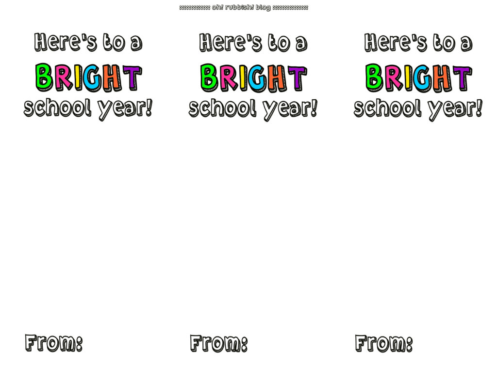 Here's to a BRIGHT school year -large (3) :: FIRST DAY OF SCHOOL TREATS :: PRINTABLE :: by oh! rubbish! blog