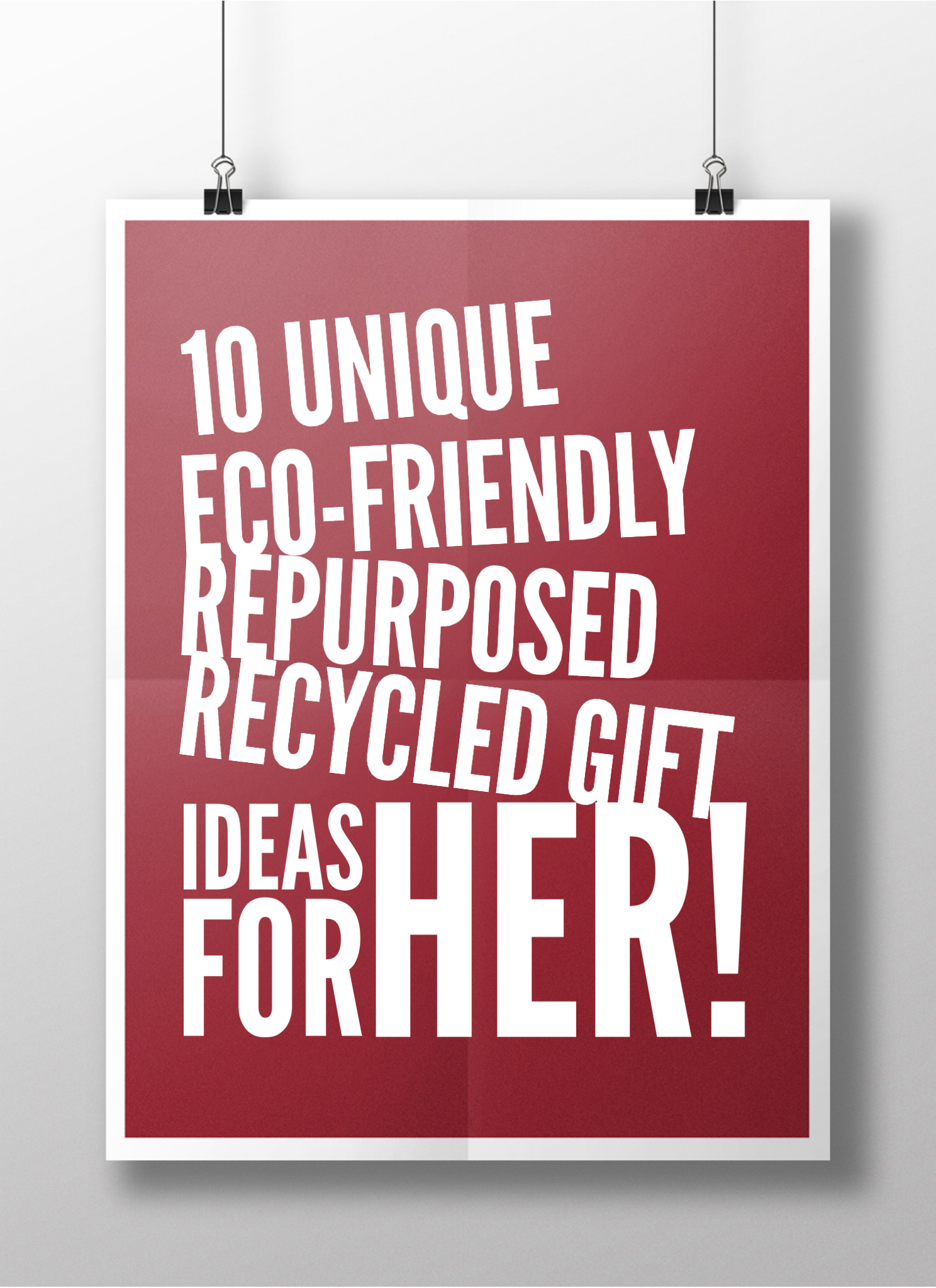 10 Unique Eco-Friendly Repurposed Recycled Gift Ideas for Her! -